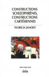 Constructions schizophrènes, constructions cartésiennes