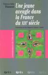 Une jeune aveugle dans la France du XIXème siècle