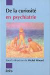 De la curiosité en psychiatrie