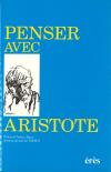 Penser avec Aristote