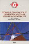 Technique, qualification et émergence de nouveaux modèles socio-productifs