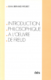 Introduction philosophique à l'oeuvre de Freud
