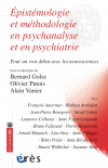 Epistémologie et méthodologie en psychanalyse et en psychiatrie