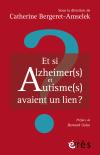 Et si Alzheimer(s) et Autisme(s) avaient un lien ?