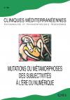 Mutations ou métamorphoses des subjectivités aujourd'hui ?