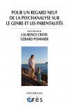 Pour un regard neuf de la psychanalyse sur le genre et les parentalités