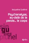 Psychanalyse, au-delà de la parole... le corps