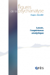 Lacan, l'expérience analytique