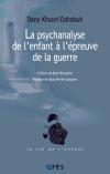 La psychanalyse de l'enfant à l'épreuve de la guerre
