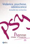 Violence, psychose, adolescence
