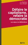 Défaire le capitalisme, refaire la démocratie