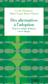 Des alternatives à l'adoption