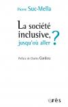 La société inclusive, jusqu'où aller ?
