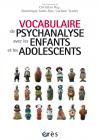 Vocabulaire de psychanalyse avec les enfants et les adolescents