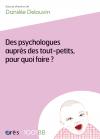 Psychologues auprès des tout-petits, pour quoi faire ? - Des - 1001 bb n°77