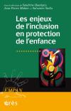 Les enjeux de l'inclusion en protection de l'enfance
