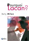 Pourquoi Lacan ?