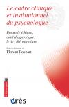 Le cadre clinique et institutionnel du psychologue