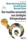 Des troubles sensoriels aux stratégies thérapeutiques