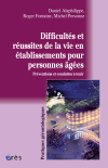 Difficultés et réussites de la vie en établissements  pour personnes âgées
