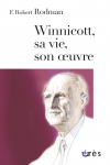 Winnicott, sa vie, son oeuvre