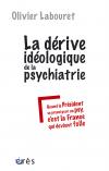 La dérive idéologique de la psychiatrie