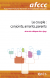 Le couple : conjoints, amants, parents