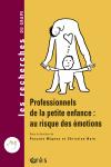 Professionnels de la petite enfance : au risque des émotions
