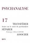 Transférer,  Séparer,  Associer : Assises sur le savoir du psychanalyste