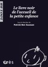 Livre noir de l'accueil de la petite enfance - Le - 1001 bb n°111