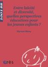Entre laïcité et diversité, quelles perspectives éducatives pour les jeunes enfants ? - 1001 bb n°116