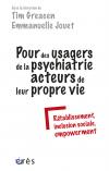 Pour des usagers de la psychiatrie acteurs de leur propre vie