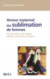 Amour maternel ou sublimation de femmes