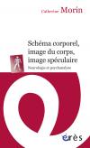 Schéma corporel, image du corps, image spéculaire