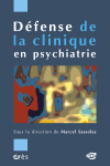 Défense de la clinique en psychiatrie