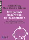 Être parents aujourd'hui : un jeu d'enfants ? - 1001 bb n°139