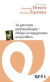 La personne polyhandicapée : éthique et engagements au quotidien
