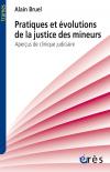 Pratiques et évolutions de la justice des mineurs