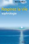 Respirez la vie avec la sophrologie