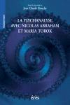 La psychanalyse avec Nicolas Abraham et Maria Torok