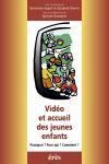 Vidéo et accueil des jeunes enfants