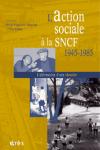 L'action sociale à la SNCF 1945-1985