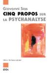Cinq propos sur la psychanalyse