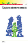Ruptures et consentements