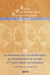 La formation aux psychothérapies psychanalytiques de groupe et l'intervention en institution