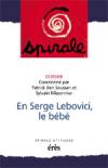 En Serge Lebovici, le bébé