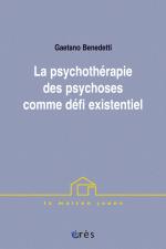 La psychothérapie des psychoses comme défi existentiel