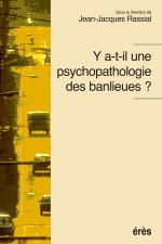 Y a-t il une psychopathologie des banlieues ?