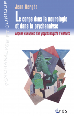 Le corps dans la neurologie et dans la psychanalyse
