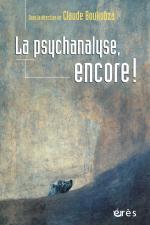 La psychanalyse, encore !